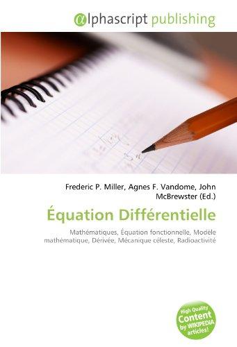 9786133826533: Équation Différentielle: Mathématiques, Équation fonctionnelle, Modèle mathématique, Dérivée, Mécanique céleste, Radioactivité