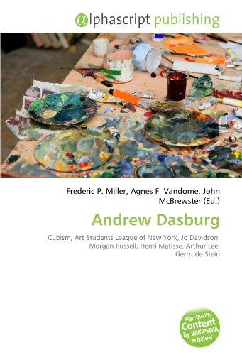 9786133828858: Andrew Dasburg: Cubism, Art Students League of New York, Jo Davidson, Morgan Russell, Henri Matisse, Arthur Lee, Gertrude Stein