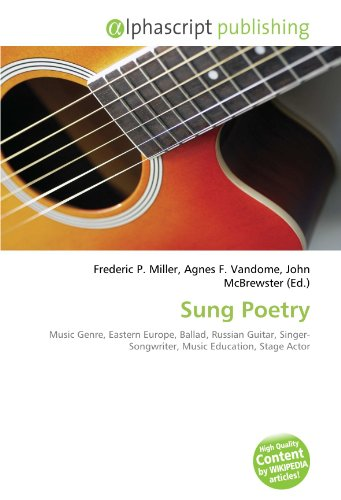 9786133859135: Sung Poetry: Music Genre, Eastern Europe, Ballad, Russian Guitar, Singer-Songwriter, Music Education, Stage Actor