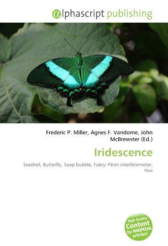 9786133864993: Iridescence: Seashell, Butterfly, Soap bubble, Fabry-Pérot interferometer, Hue
