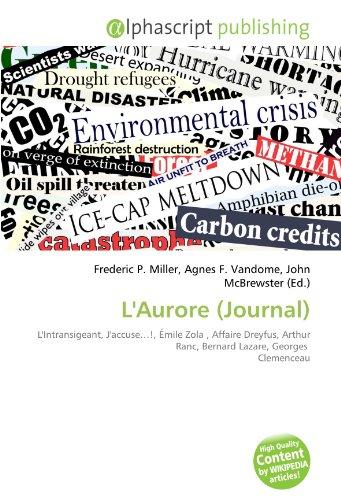 9786133886476: L'Aurore (Journal): L'Intransigeant, J'accuse...!, Émile Zola , Affaire Dreyfus, Arthur Ranc, Bernard Lazare, Georges Clemenceau