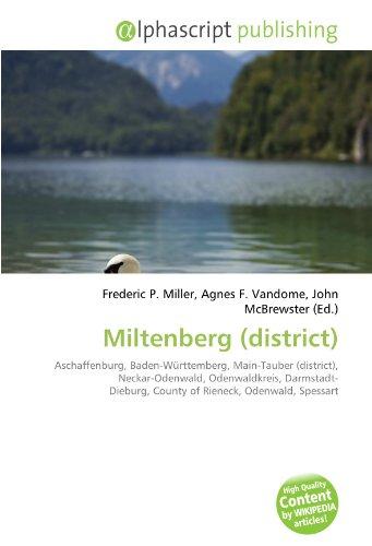 9786133892002: Miltenberg (district): Aschaffenburg, Baden-Württemberg, Main-Tauber (district), Neckar-Odenwald, Odenwaldkreis, Darmstadt- Dieburg, County of Rieneck, Odenwald, Spessart