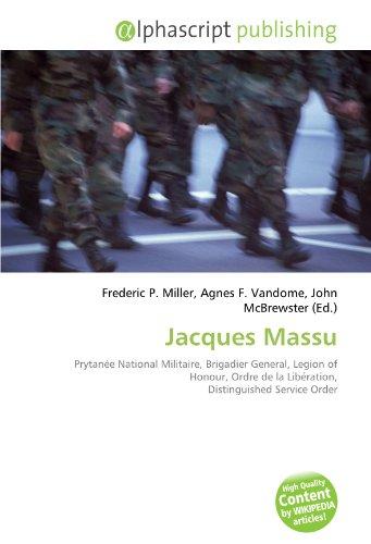 9786133892620: Jacques Massu: Prytanée National Militaire, Brigadier General, Legion of Honour, Ordre de la Libération, Distinguished Service Order