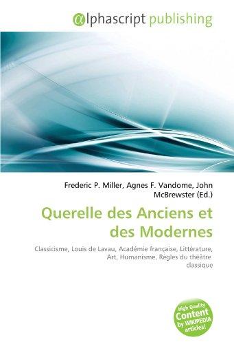 9786133915800: Querelle des Anciens et des Modernes (French Edition)