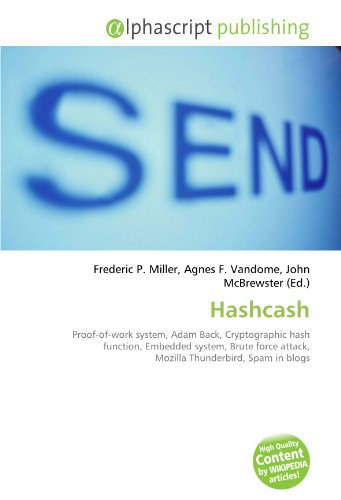 9786133929579: Hashcash: Proof-of-work system, Adam Back, Cryptographic hash function, Embedded system, Brute force attack, Mozilla Thunderbird, Spam in blogs