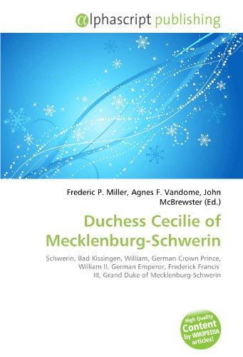 9786133935679: Duchess Cecilie of Mecklenburg-Schwerin: Schwerin, Bad Kissingen, William, German Crown Prince, William II, German Emperor, Frederick Francis III, Grand Duke of Mecklenburg-Schwerin