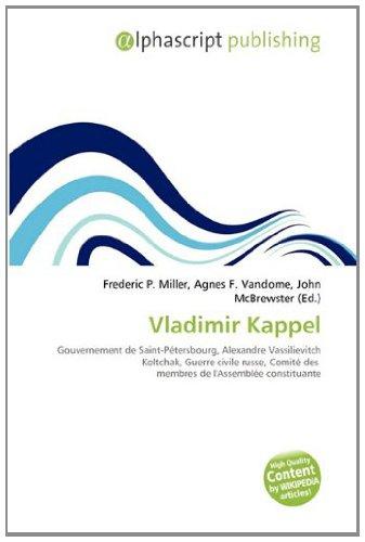 9786133950337: Vladimir Kappel: Gouvernement de Saint-Pétersbourg, Alexandre Vassilievitch Koltchak, Guerre civile russe, Comité des membres de l'Assemblée constituante