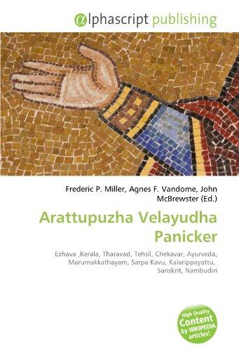 9786133951303: Arattupuzha Velayudha Panicker: Ezhava ,Kerala, Tharavad, Tehsil, Chekavar, Ayurveda, Marumakkathayam, Sarpa Kavu, Kalarippayattu, Sanskrit, Nambudiri