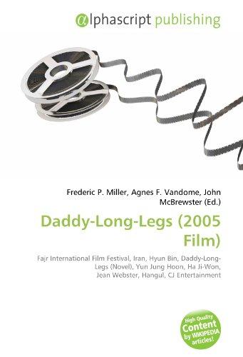 9786133959989: Daddy-Long-Legs (2005 Film): Fajr International Film Festival, Iran, Hyun Bin, Daddy-Long-Legs (Novel), Yun Jung Hoon, Ha Ji-Won, Jean Webster, Hangul, CJ Entertainment