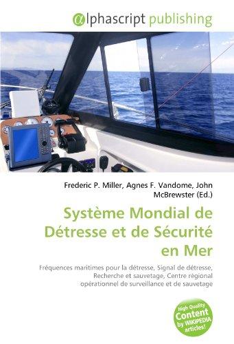9786133965430: Système Mondial de Détresse et de Sécurité en Mer: Fréquences maritimes pour la détresse, Signal de détresse, Recherche et sauvetage, Centre régional opérationnel de surveillance et de sauvetage