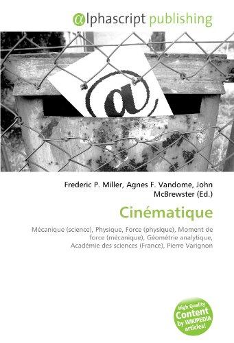 9786133983885: Cin�matique: M�canique (science), Physique, Force (physique), Moment de force (m�canique), G�om�trie analytique, Acad�mie des sciences (France), Pierre Varignon