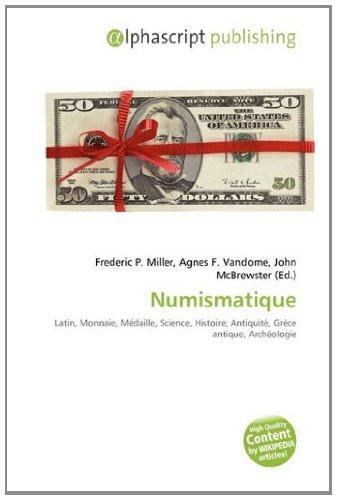 9786133988606: Numismatique: Latin, Monnaie, Médaille, Science, Histoire, Antiquité, Grèce antique, Archéologie