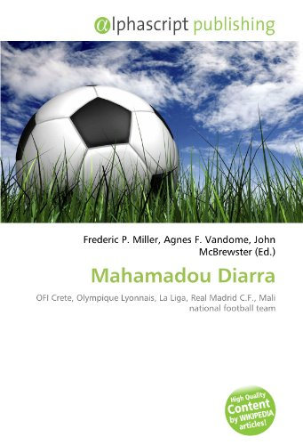 9786134005241: Mahamadou Diarra: OFI Crete, Olympique Lyonnais, La Liga, Real Madrid C.F., Mali national football team