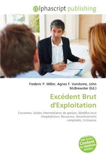9786134007757: Excédent Brut d'Exploitation: Économie, Soldes intermédiaires de gestion, Bénéfice brut d'exploitation, Ressource, Amortissement comptable, Entreprise