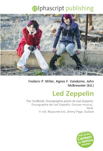 9786134017626: Led Zeppelin: The Yardbirds, Discographie pirate de Led Zeppelin, Discographie de Led Zeppelin, Groupe musical, Rock 'n' roll, Royaume-Uni, Jimmy Page, Guitare