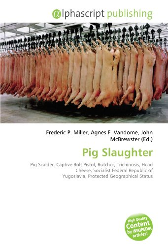 9786134052917: Pig Slaughter: Pig Scalder, Captive Bolt Pistol, Butcher, Trichinosis, Head Cheese, Socialist Federal Republic of Yugoslavia, Protected Geographical Status