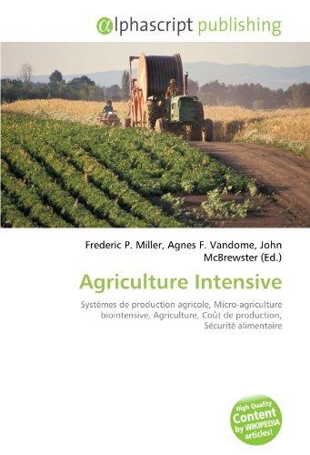9786134068734: Agriculture Intensive: Systèmes de production agricole, Micro-agriculture biointensive, Agriculture, Coût de production, Sécurité alimentaire