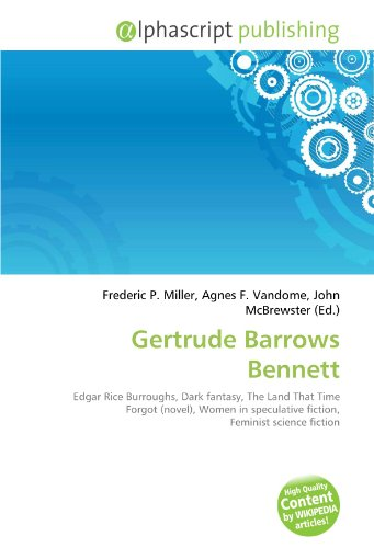 9786134075442: Gertrude Barrows Bennett: Edgar Rice Burroughs, Dark fantasy, The Land That Time Forgot (novel), Women in speculative fiction, Feminist science fiction