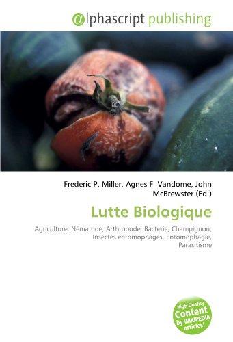 9786134080316: Lutte Biologique: Agriculture, Nématode, Arthropode, Bactérie, Champignon, Insectes entomophages, Entomophagie, Parasitisme