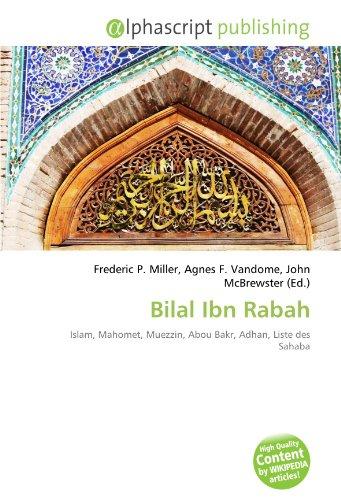 9786134081504: Bilal Ibn Rabah: Islam, Mahomet, Muezzin, Abou Bakr, Adhan, Liste des Sahaba