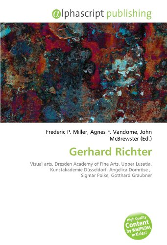 9786134082877: Gerhard Richter: Visual arts, Dresden Academy of Fine Arts, Upper Lusatia, Kunstakademie Düsseldorf, Angelica Domröse , Sigmar Polke, Gotthard Graubner