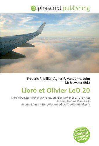 9786134086028: Lioré et Olivier LeO 20: Lioré et Olivier, French Air Force, Lioré et Olivier LeO 12, Bristol Jupiter, Gnome-Rhône 7K, Gnome-Rhône 14M, Aviation, Aircraft, Aviation history