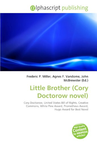 9786134086820: Little Brother (Cory Doctorow novel): Cory Doctorow, United States Bill of Rights, Creative Commons, White Pine Award, Prometheus Award, Hugo Award for Best Novel