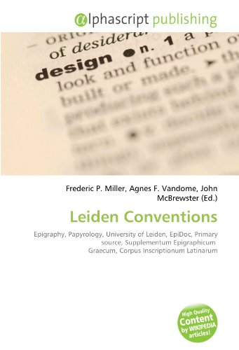 9786134097864: Leiden Conventions: Epigraphy, Papyrology, University of Leiden, EpiDoc, Primary source, Supplementum Epigraphicum Graecum, Corpus Inscriptionum Latinarum
