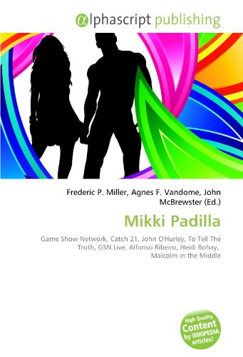 9786134117098: Mikki Padilla: Game Show Network, Catch 21, John O'Hurley, To Tell The Truth, GSN Live, Alfonso Ribeiro, Heidi Bohay, Malcolm in the Middle