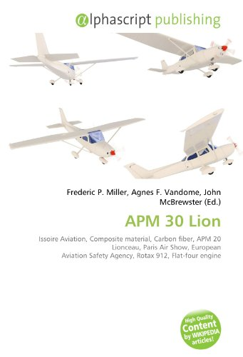 9786134120616: APM 30 Lion: Issoire Aviation, Composite material, Carbon fiber, APM 20 Lionceau, Paris Air Show, European Aviation Safety Agency, Rotax 912, Flat-four engine