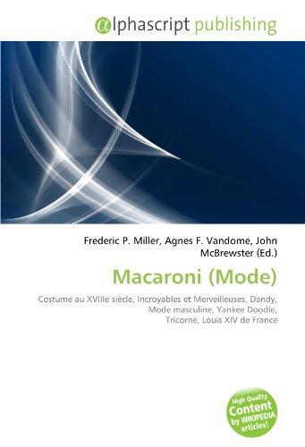 9786134122726: Macaroni (Mode): Costume au XVIIIe si�cle, Incroyables et Merveilleuses, Dandy, Mode masculine, Yankee Doodle, Tricorne, Louis XIV de France