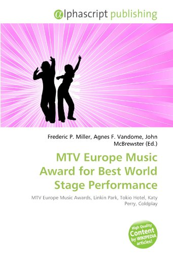 9786134148672: MTV Europe Music Award for Best World Stage Performance: MTV Europe Music Awards, Linkin Park, Tokio Hotel, Katy Perry, Coldplay