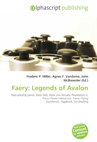 9786134148993: Faery: Legends of Avalon: Role-playing game, Xbox 360, Xbox Live Arcade, Playstation 3, Focus Home Interactive, Faery, Flying Dutchman, Yggdrasil, Cel-shading