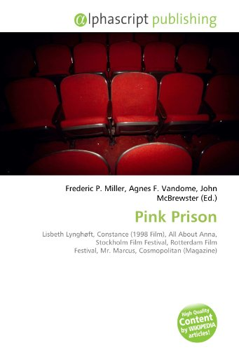 9786134150217: Pink Prison: Lisbeth Lynghøft, Constance (1998 Film), All About Anna, Stockholm Film Festival, Rotterdam Film Festival, Mr. Marcus, Cosmopolitan (Magazine)