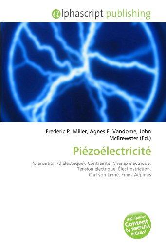 9786134151337: Piézoélectricité: Polarisation (diélectrique), Contrainte, Champ électrique, Tension électrique, Électrostriction, Carl von Linné, Franz Aepinus