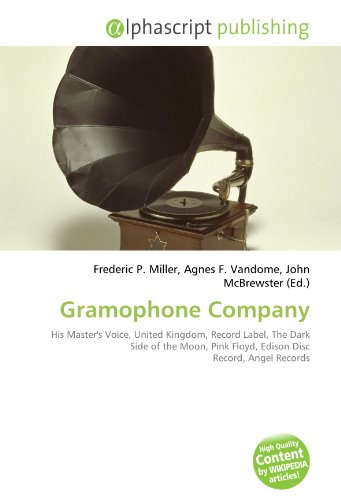 9786134168274: Gramophone Company: His Master's Voice, United Kingdom, Record Label, The Dark Side of the Moon, Pink Floyd, Edison Disc Record, Angel Records