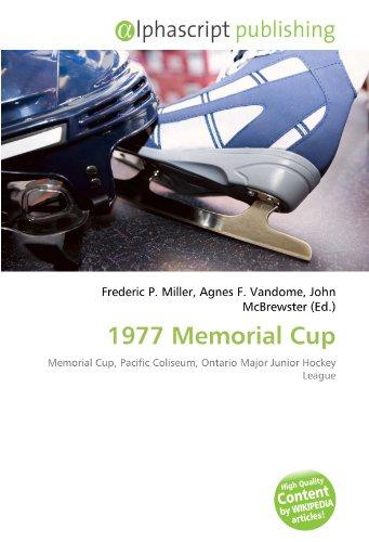9786134177702: 1977 Memorial Cup: Memorial Cup, Pacific Coliseum, Ontario Major Junior Hockey League