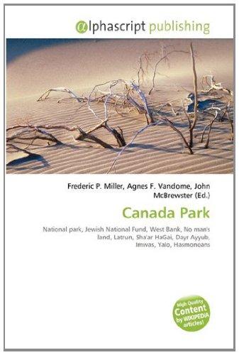 9786134190121: Canada Park: National park, Jewish National Fund, West Bank, No man's land, Latrun, Sha'ar HaGai, Dayr Ayyub, Imwas, Yalo, Hasmoneans