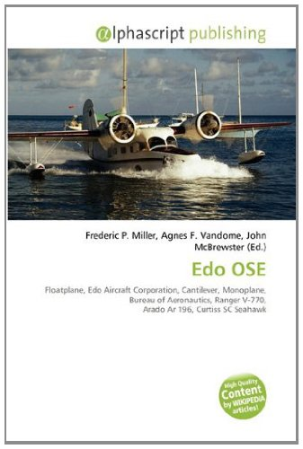 9786134190350: Edo OSE: Floatplane, Edo Aircraft Corporation, Cantilever, Monoplane, Bureau of Aeronautics, Ranger V-770, Arado Ar 196, Curtiss SC Seahawk