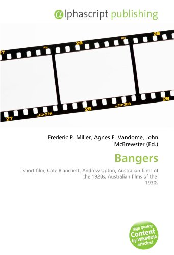 9786134192293: Bangers: Short film, Cate Blanchett, Andrew Upton, Australian films of the 1920s, Australian films of the 1930s