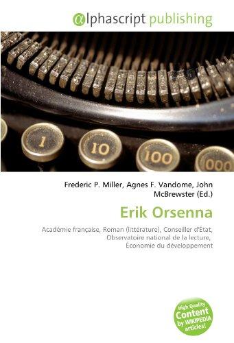 9786134192354: Erik Orsenna: Acad�mie fran�aise, Roman (litt�rature), Conseiller d'�tat, Observatoire national de la lecture, �conomie du d�veloppement