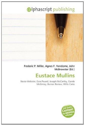 9786134200677: Eustace Mullins: Nesta Webster, Ezra Pound, Joseph McCarthy, Conde McGinley, Barnes Review, Willis Carto