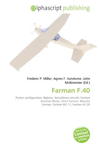 9786134203937: Farman F.40: Pusher configuration, Biplane, Surveillance aircraft, Farman Aviation Works, Henri Farman, Maurice Farman, Farman MF.11, Farman HF.20