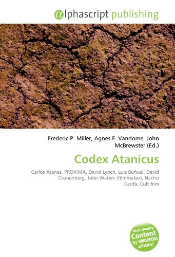 9786134230551: Codex Atanicus: Carlos Atanes, PROXIMA, David Lynch, Luis Buñuel, David Cronenberg, John Waters (filmmaker), Nacho Cerdà, Cult film
