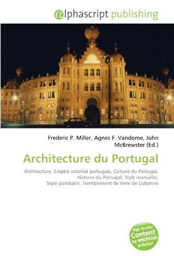 9786134264945: Architecture du Portugal: Architecture, Empire colonial portugais, Culture du Portugal, Histoire du Portugal, Style manuélin, Style pombalin, Tremblement de terre de Lisbonne