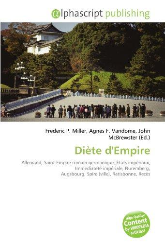 9786134277860: Di�te d'Empire: Allemand, Saint-Empire romain germanique, �tats imp�riaux, Imm�diatet� imp�riale, Nuremberg, Augsbourg, Spire (ville), Ratisbonne, Rec�s