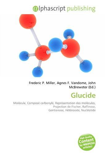 9786134291439: Glucide: Molécule, Composé carbonylé, Représentation des molécules, Projection de Fischer, Raffinose, Gentianose, Hétéroside, Nucléotide
