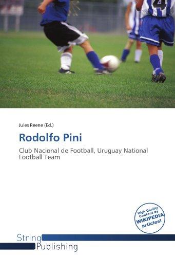 9786137904961: Rodolfo Pini: Club Nacional de Football, Uruguay National Football Team