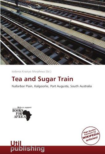9786137922101: Tea and Sugar Train: Nullarbor Plain, Kalgoorlie, Port Augusta, South Australia