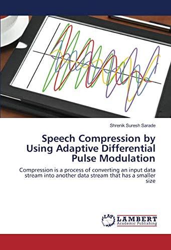 Speech Compression by Using Adaptive Differential Pulse: Shrenik Suresh Sarade